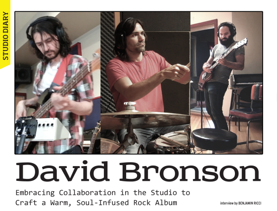 "David Bronson ""Questions"" Studio Diary in Performer Magazine - Embracing Collaboration in the Studio to Craft a Warm, Soul-Infused Rock Album. Interview by Benjamin Ricci"